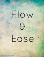 flow and ease