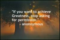 stop asking permission to be great
